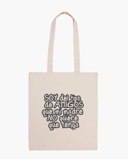 Bolsa SOY DEL TIPO DE AMIGOS QUE MI MADRE NO QUIERE QUE TENGA © SetaLoca