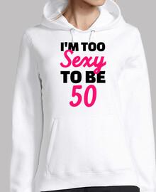 soy demasiado sexy para cumplir 50 años