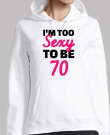 soy demasiado sexy para cumplir 70 años
