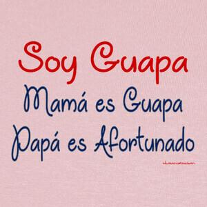 Camisetas Soy Guapa, Mamá Guapa, Papá Afortunado