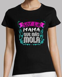 Soy la mamá que más Mola