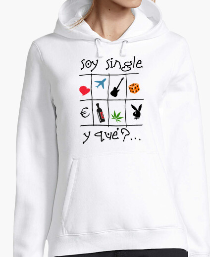 Soy single - Jersey con capucha para chica