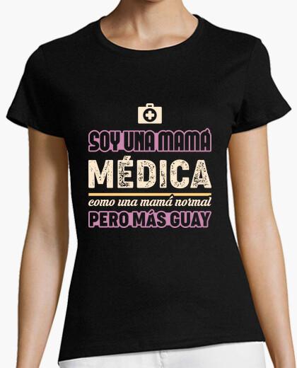 Camiseta Soy Una Mamá Médica, Como Una Mamá Normal Pero Más Guay