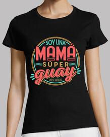 Soy una mamá súper guay