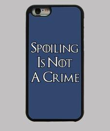 spoiling est not un crime