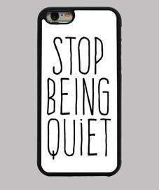 Stop being quiet