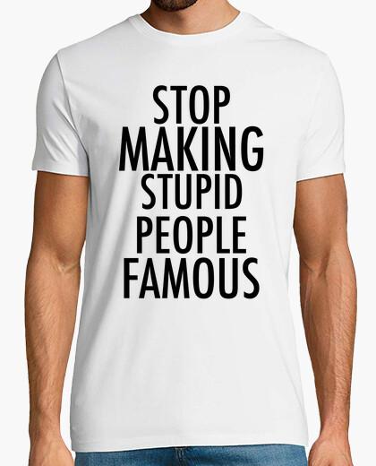 Camiseta stop stupid famous