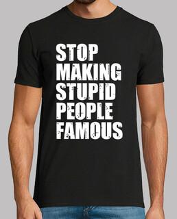stoppen dumme leute berühmt machen