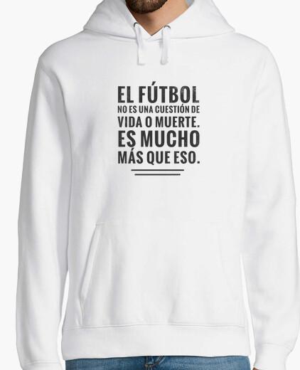 Sudadera El fútbol no es una cuestión de..