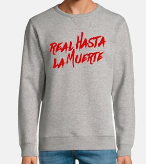 Sudadera Real hasta la muerte (Letras Rojas)