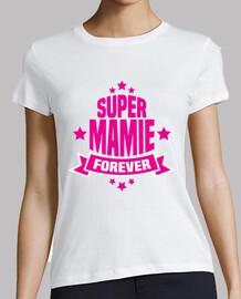 Super mamie forever
