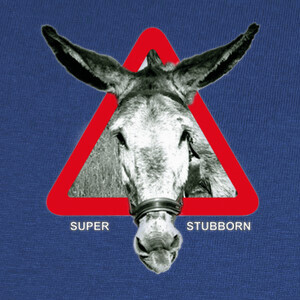 Tee-shirts Super Stubborn