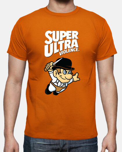 super ultra violence / clockwork orange / super mario / mens