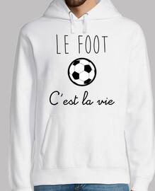 Sweat shirt le foot c'est la vie Sweat-shirt football