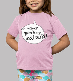 t-shirt child bocaadillo most want to be salsera