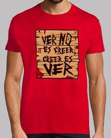 t-shirt con la frase canale, vedere non è credere, credere è vedere