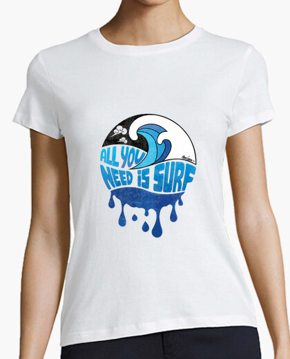 T-Shirt Donna - ALL YOU NEED IS SURF