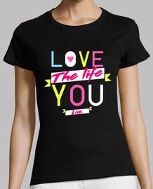 t-shirt femme love la vie que vous vivez