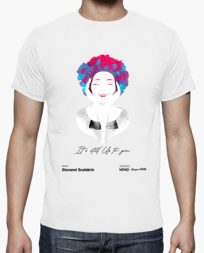 T-shirt Giovanni Scalabrin - It s still up to y