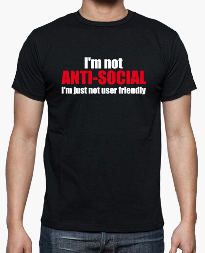 T-shirt im not im antisociale proprio not user friendly