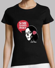 t-shirt lola flores: si vous voulez me quitter!