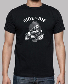 t-shirt ride o die