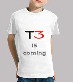 T3 is coming