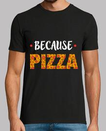 t  homme  - parce que la pizza