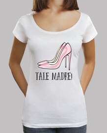 Tale Madre!