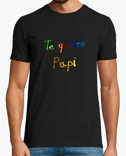 Camiseta Te quiero Papi