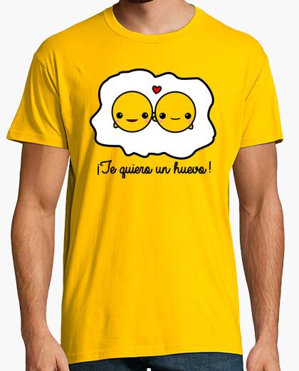 Camiseta ¡Te quiero un huevo!
