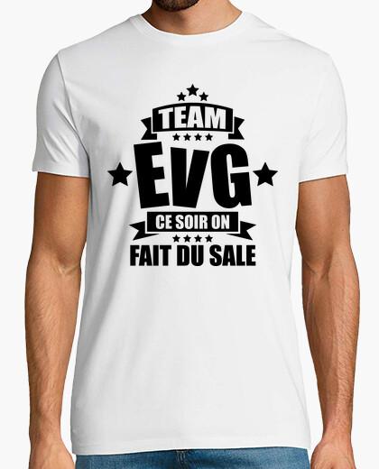 Tee-shirt team evg ce soir on fait du sale