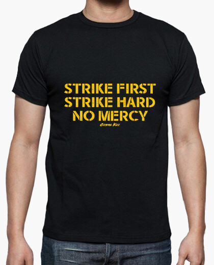 Tee-shirt cobra kai strike first strike hard