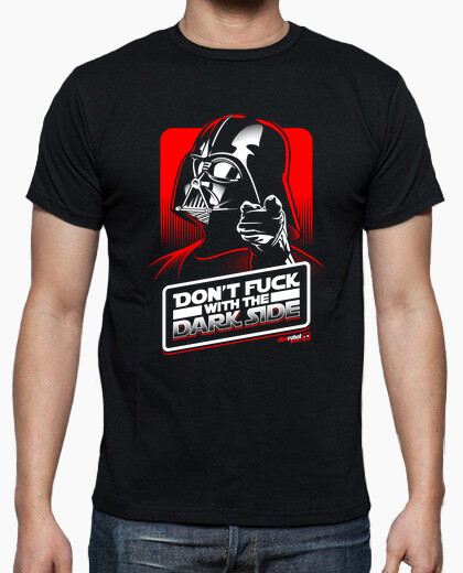 Tee-shirt Don't fuck with the Dark Side