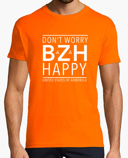 Tee-shirt Don't worry (BZH) happy