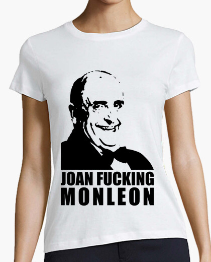 Tee-shirt joan fucking monleon