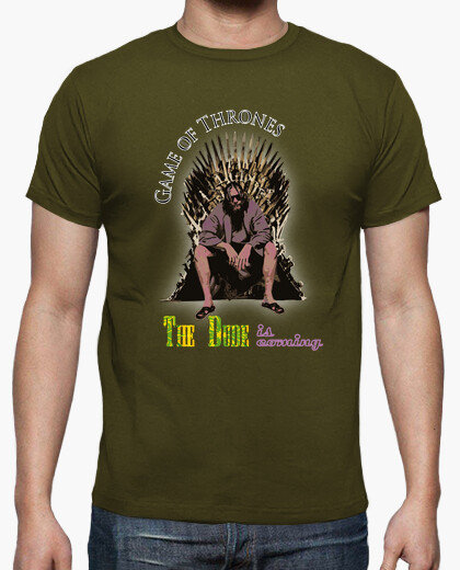 Tee-shirt The Dude is coming - Game Of...
