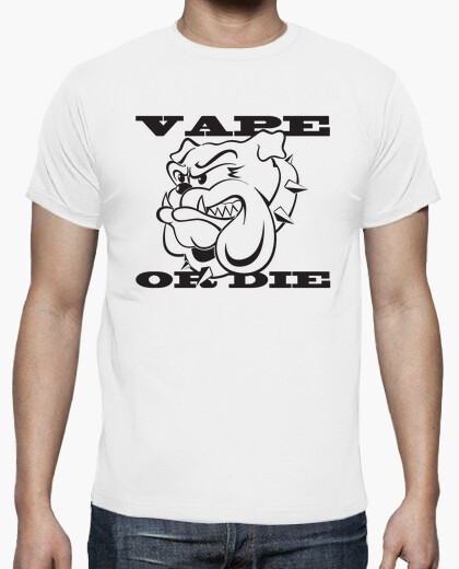Tee-shirt Vape or Die