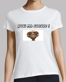 Tee shirt femme, blanc,E.T quoi ma gueule ?