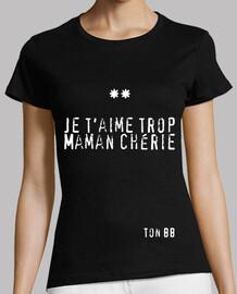 Tee shirt femme,Je t aime trop Maman, noir, qualité supérieure