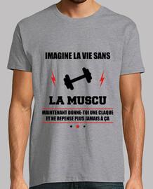 Tee shirt la vie sans muscu,musculation