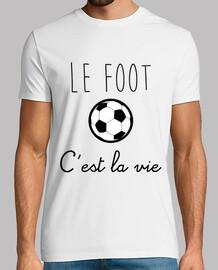 Tee shirt le foot c'est la vie T-shirt football