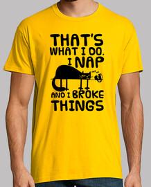 That's What I Do. I Nap And I Broke Things. Camiseta de Gato