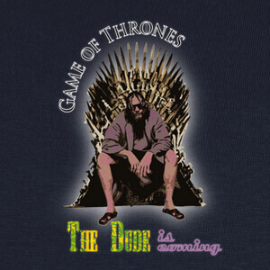 T-shirt The Dude is coming - Game of Thrones
