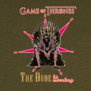 Camisetas The Dude is coming (Las Vegas) - Game of