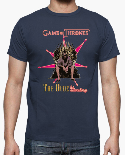 The dude is coming (las vegas) - game of t-shirt