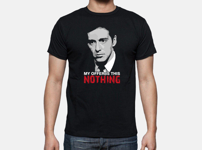 Camiseta The Godfather - Mi oferta es esta: Nada (El Padrino) - nº ...