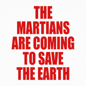 The Martians are coming to save the Eart T-shirts