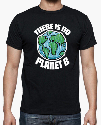 Camiseta There is no planet b