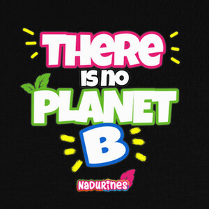 Camisetas There is No Planet B by Nadurines